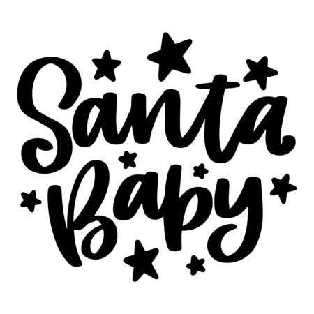 Santa baby. Vector christmas quote and decor elements. Typography image with lettering. Black isolated phrase, design for t-shirt and prints. Stock fotó - 135166612
