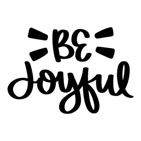 Be Joyful. Vector christmas quote and decor elements. Typography image with lettering. Black isolated phrase, design for t-shirt and prints. Stock fotó - 135166617