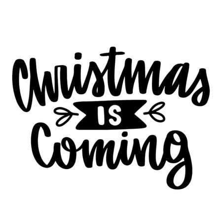 Christmas is coming. Vector quote and decor elements. Typography image with lettering. Black isolated phrase, design for t-shirt and prints. Stock fotó - 135166594