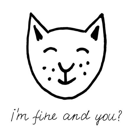 A hand drawn black vector illustration a portrait of a beautiful happy adult young cat with closed eyes with lettering I'm fine and you isolated on a white background