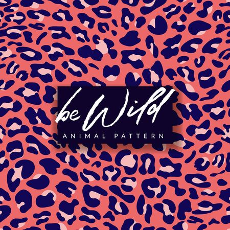Leopard vector seamless pattern. Trendy fashion textile print design in pink and blue colors. Abstract exotic animal fur background. Be wild hand drawn watercolor calligraphy lettering.