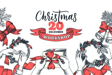 Christmas holiday workshop banner, poster design template. New Year handmade wreath, decoration, gifts and calligraphy lettering. Vector top view sketch illustration. Craft and creative seasonal decor