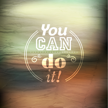 encouraging: Inspirational and encouraging quote typography design