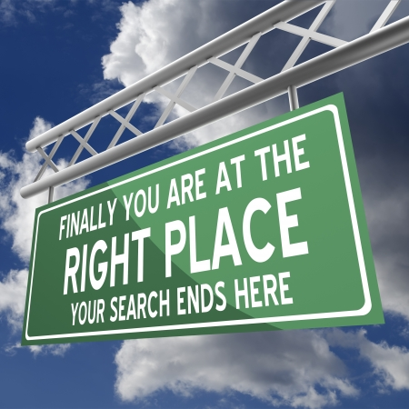 you are at the right place words on road sign green photo