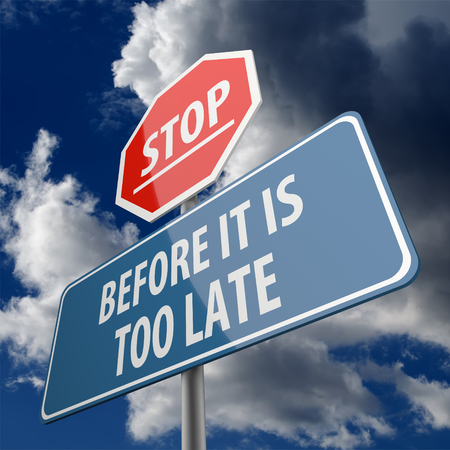 too late: Stop and Before it is too Late words on Road Sign Stock Photo