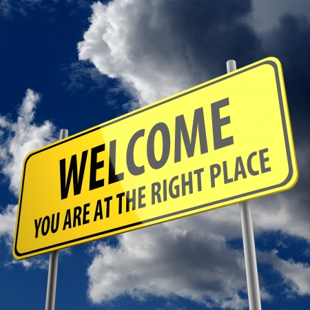road sign with words welcome you are at the right place Stock Photo