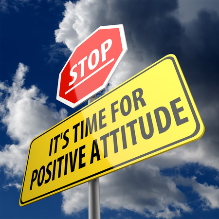 Stop it is time for positive attitude words on road sign photo