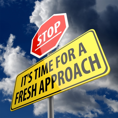 Stop it is time for fresh approach words on road sign photo