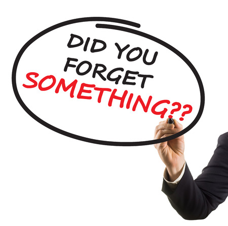 forget: businessman hand with felt tip marker writing text did you forget something