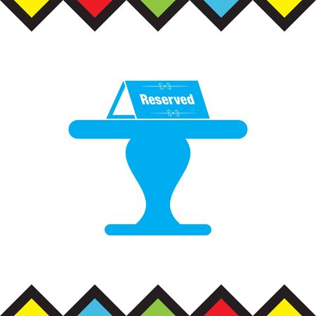 reservation: Reserved table vector icon. Reservation sign. Restaurant service symbol