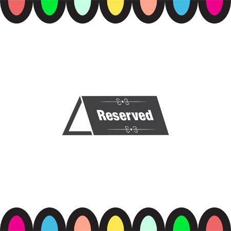 reservation: Reserved table vector icon. Reservation sign