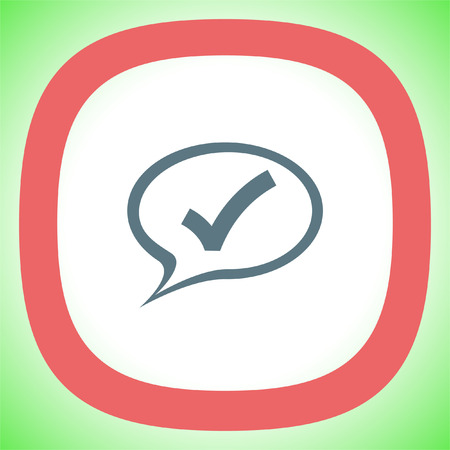 Speech bubble and ok sign vector icon. Confirmation symbol in a cloud. Check mark pictograph Illustration
