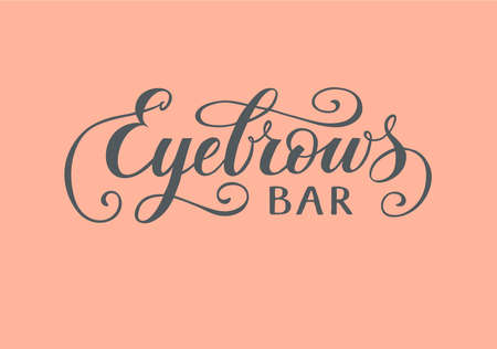 Hand written lettering Eyebrow Bar in vintage style on pink background for business identity and decoration of beauty salon, brow bar. Vector illustration for beauty industry Ilustração
