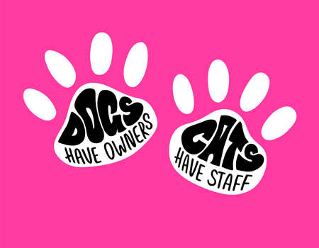"""Hand drawn lettering """"Dogs have owners, Cats have staff"""" inside cats footprints on pink background.Vector illustration for cats lovers for poster, sticker, postcard."""
