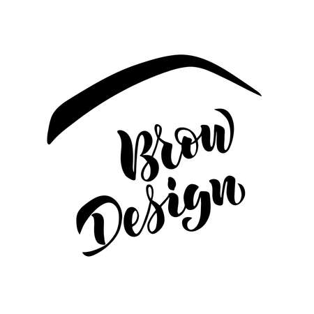 Hand written lettering Brow Design isolated on white background for flyer, web site, price list and decoration of beauty salon, brow bar. Vector illustration for beauty industry Ilustração