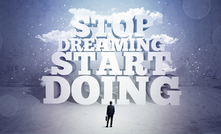 sales person: A lazy sales person standing in emty space with huge block letters illustration saying stop dreaming start doing and clouds concept