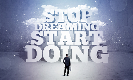 lazy: A lazy sales person standing in emty space with huge block letters illustration saying stop dreaming start doing and clouds concept