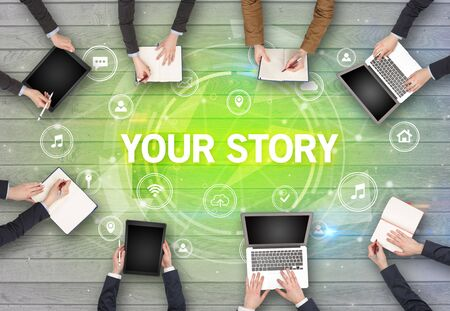 Group of people having a meeting with YOUR STORY insciption, social networking concept