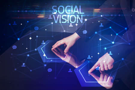Navigating social networking with SOCIAL VISION inscription, new media concept