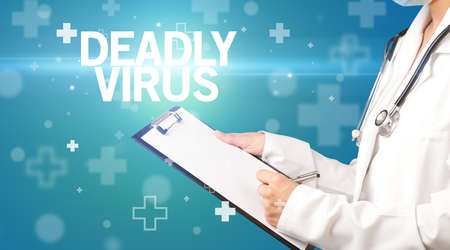 doctor writes notes on the clipboard with DEADLY VIRUS inscription, first aid concept Zdjęcie Seryjne