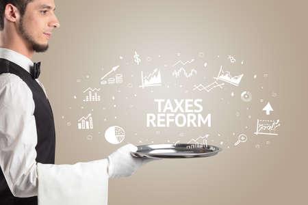 Waiter serving business idea concept with TAXES REFORM inscription