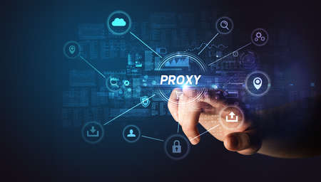 Hand touching PROXY inscription, Cybersecurity concept