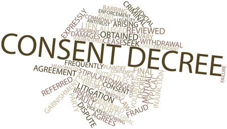 consent: Abstract word cloud for Consent decree with related tags and terms