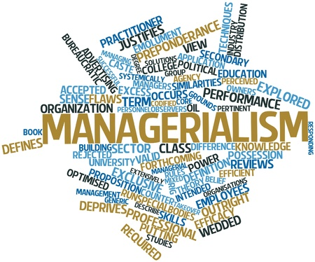 managerial: Abstract word cloud for Managerialism with related tags and terms