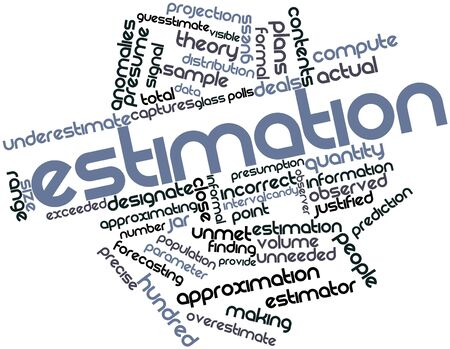 Abstract word cloud for Estimation with related tags and terms Stock Photo - 16048046