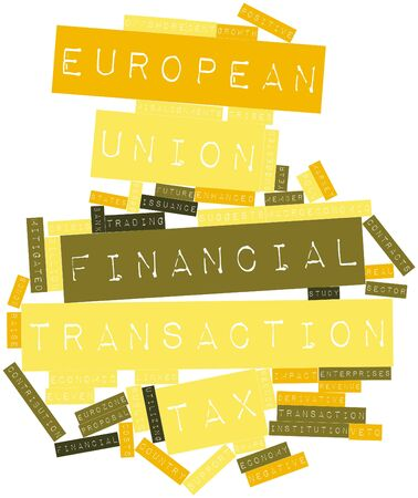 Abstract word cloud for European Union financial transaction tax with related tags and terms