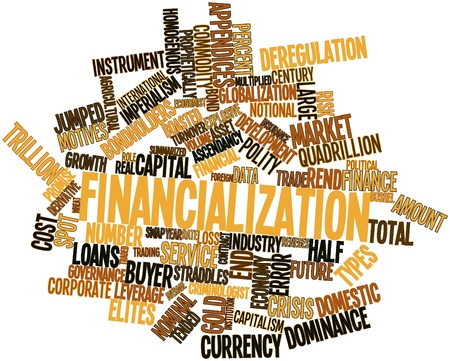 notional: Abstract word cloud for Financialization with related tags and terms Stock Photo