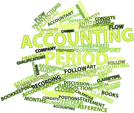 financial statement: Abstract word cloud for Accounting period with related tags and terms