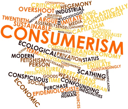 consumer society: Abstract word cloud for Consumerism with related tags and terms