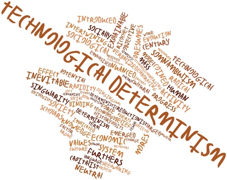 centralised: Abstract word cloud for Technological determinism with related tags and terms Stock Photo