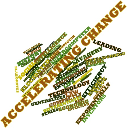 accelerating: Abstract word cloud for Accelerating change with related tags and terms