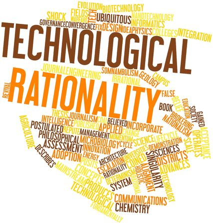 coined: Abstract word cloud for Technological rationality with related tags and terms