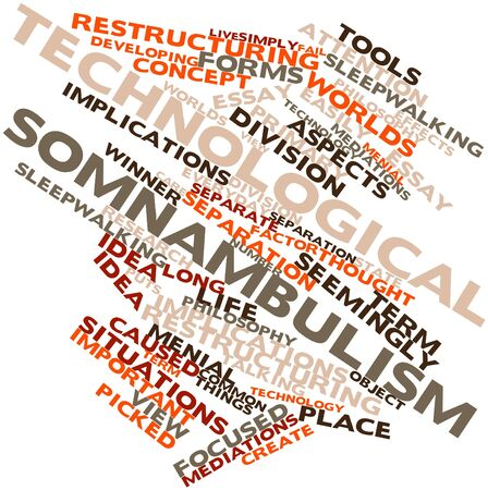 Abstract word cloud for Technological somnambulism with related tags and terms Stock Photo - 16500425