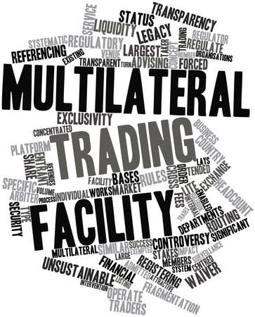 admitted: Abstract word cloud for Multilateral trading facility with related tags and terms