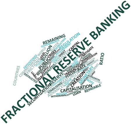 financial institutions: Abstract word cloud for Fractional reserve banking with related tags and terms Stock Photo