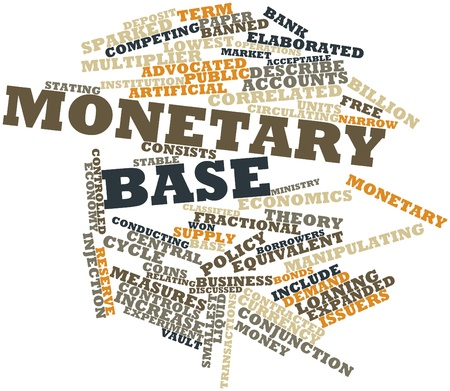 monetary policy: Abstract word cloud for Monetary base with related tags and terms