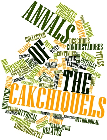 lineage: Abstract word cloud for Annals of the Cakchiquels with related tags and terms Stock Photo