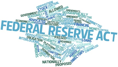 investigative: Abstract word cloud for Federal Reserve Act with related tags and terms