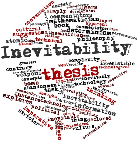 Abstract word cloud for Inevitability thesis with related tags and terms Stock Photo - 16530239