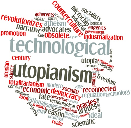 hostility: Abstract word cloud for Technological utopianism with related tags and terms
