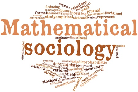 deterministic: Abstract word cloud for Mathematical sociology with related tags and terms Stock Photo