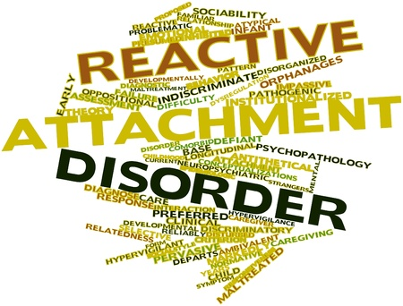 Abstract word cloud for Reactive attachment disorder with related tags and terms Stock Photo - 16580007