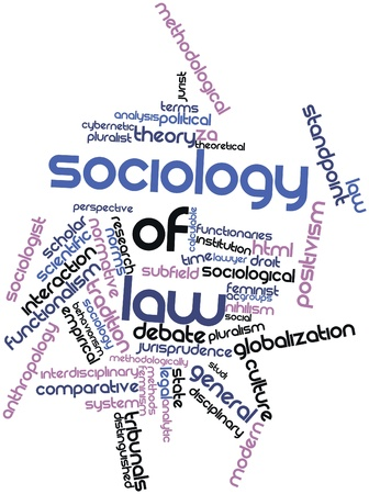 sociology: Abstract word cloud for Sociology of law with related tags and terms