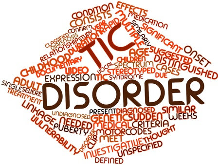 unspecified: Abstract word cloud for Tic disorder with related tags and terms Stock Photo