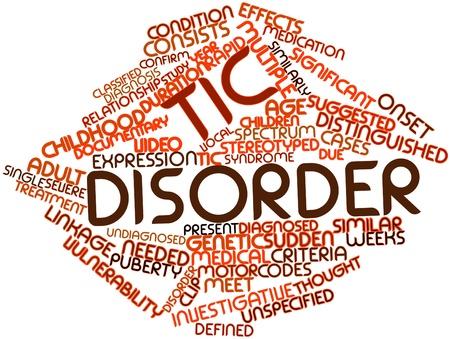 desorden: Nube palabra abstracta para Tic desorden con las etiquetas y términos relacionados