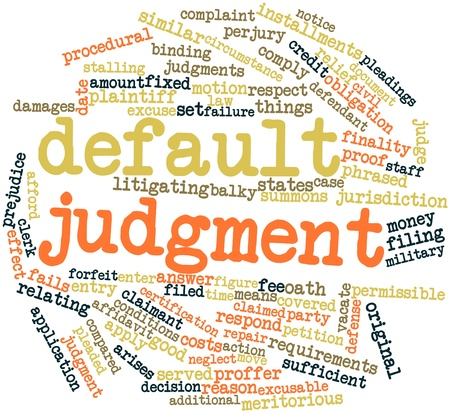 fails: Abstract word cloud for Default judgment with related tags and terms